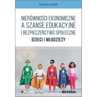 Nierówności ekonomiczne a szanse edukacyjne i bezpieczeństwo społeczne dzieci i młodzieży