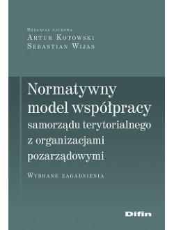 Normatywny model współpracy samorządu terytorialnego z organizacjami pozarządowymi. Wybrane zagadnienia
