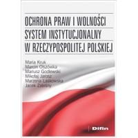 Ochrona praw i wolności. System instytucjonalny w Rzeczypospolitej Polskiej