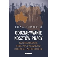 Oddziaływanie kosztów pracy na funkcjonowanie rynku pracy województw lubuskiego i wielkopolskiego