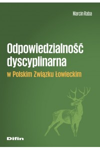 Odpowiedzialność dyscyplinarna w Polskim Związku Łowieckim