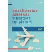 Ogólne publicznoprawne uwarunkowania międzynarodowej turystyki lotniczej. Część 1