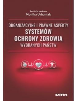 Organizacyjne i prawne aspekty systemów ochrony zdrowia wybranych państw