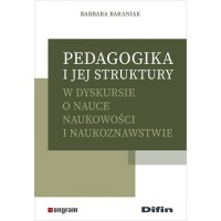 Pedagogika i jej struktury w dyskursie o nauce naukowości i naukoznawstwie
