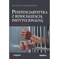 Penitencjarystyka z resocjalizacją instytucjonalną. Historia, stan obecny