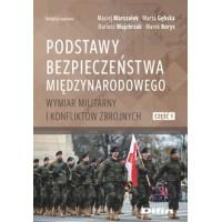 Podstawy bezpieczeństwa międzynarodowego. Wymiar militarny i konfliktów zbrojnych. Część 1