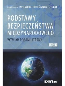 Podstawy bezpieczeństwa międzynarodowego. Wymiar pozamilitarny. Część 2