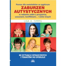 Pomoc dla nastolatków ze spektrum zaburzeń autystycznych w radzeniu sobie z przyjaźnią, uczuciami, konfliktami... i wiele innych. 60 sytuacji społecznych i tematów do dyskusji