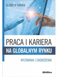 Praca i kariera na globalnym rynku. Wyzwania i zagrożenia