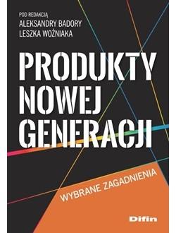 Produkty nowej generacji. Wybrane zagadnienia