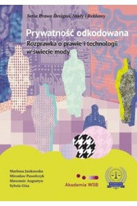 Prywatność odkodowana. Rozprawka o prawie i technologii w świecie mody