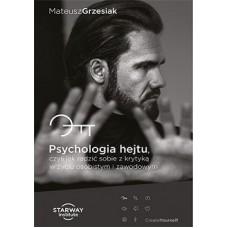 Psychologia hejtu, czyli jak radzić sobie z krytyką w życiu osobistym i zawodowym