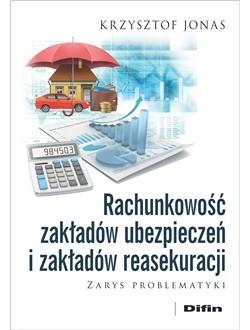 Rachunkowość zakładów ubezpieczeń i zakładów reasekuracji. Zarys problematyki