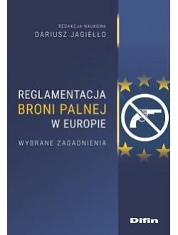 Reglamentacja broni palnej w Europie. Wybrane zagadnienia