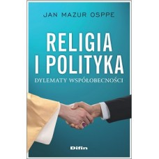 Religia i polityka. Dylematy współobecności