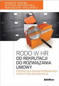 Rodo w HR. Od rekrutacji do rozwiązania umowy. Poradnik dla działów personalnych z praktyczną dokumentacją