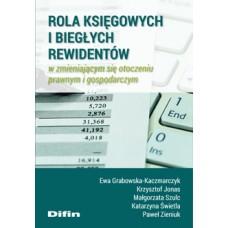 Rola księgowych i biegłych rewidentów w zmieniającym się otoczeniu prawnym i gospodarczym
