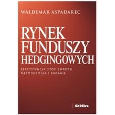 Rynek funduszy hedgingowych. Persystencja stóp zwrotu. Metodologia i badanie