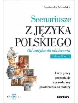Scenariusze z języka polskiego. Od antyku do oświecenia. I klasa liceum