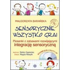 Sensorycznie wszystko gra! Piosenki z zabawami rozwijającymi integrację sensoryczną + 2 CD