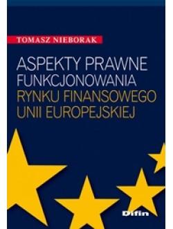 Aspekty prawne funkcjonowania rynku finansowego Unii Europejskiej
