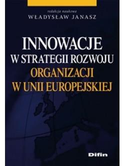 Innowacje w strategii rozwoju organizacji w Unii Europejskiej