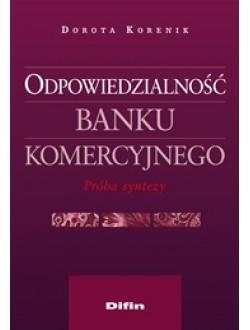 Odpowiedzialność banku komercyjnego. Próba syntezy