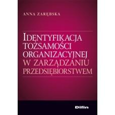 Identyfikacja tożsamości organizacyjnej w zarządzaniu przedsiębiorstwem 50% rabatu