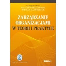Zarządzanie organizacjami w teorii i praktyce