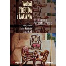 Wokół Freuda i Lacana. Interpretacje psychoanalityczne