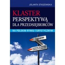 Klaster perspektywą dla przedsiębiorców na polskim rynku turystycznym