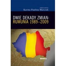 Dwie dekady zmian Rumunia 1989-2009