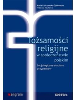 Tożsamości religijne w społeczeństwie polskim. Socjologiczne studium przypadków 50% rabatu
