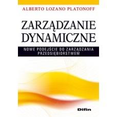 Zarządzanie dynamiczne. Nowe podejście do zarządzania przedsiębiorstwem