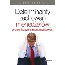 Determinanty zachowań menedżerów w chronicznym stresie zawodowym 50% rabatu