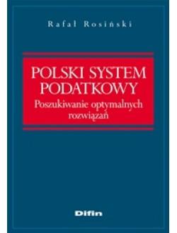 Polski system podatkowy. Poszukiwanie optymalnych rozwiązań. Wydanie 2