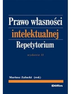 Prawo własności intelektualnej. Repetytorium. Wydanie 2