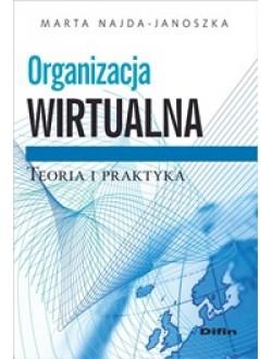 Organizacja wirtualna. Teoria i praktyka