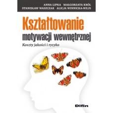 Kształtowanie motywacji wewnętrznej. Koszty jakości i ryzyko