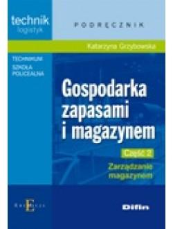 Gospodarka zapasami i magazynem. Część 2. Zarządzanie magazynem