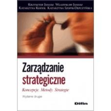 Zarządzanie strategiczne. Koncepcje, metody, strategie. Wydanie 2