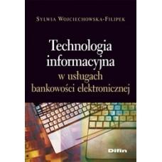 Technologia informacyjna w usługach bankowości elektronicznej