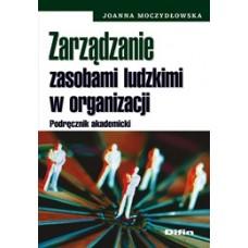 Zarządzanie zasobami ludzkimi w organizacji. Podręcznik akademicki