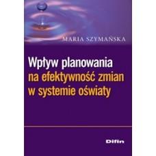 Wpływ planowania na efektywność zmian w systemie oświaty