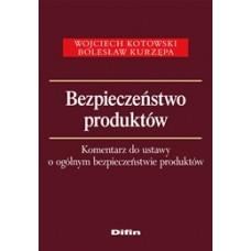 Bezpieczeństwo produktów. Komentarz do ustawy o ogólnym bezpieczeństwie produktów  50% rabatu