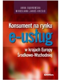 Konsument na rynku e-usług w krajach Europy Środkowo-Wschodniej