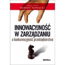 Innowacyjność w zarządzaniu a konkurencyjność przedsiębiorstwa