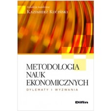 Metodologia nauk ekonomicznych. Dylematy i wyzwania