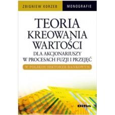 Teoria kreowania wartości dla akcjonariuszy w procesach fuzji i przejęć w polskim sektorze bankowym