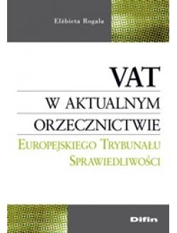 VAT w aktualnym orzecznictwie Europejskiego Trybunału Sprawiedliwości